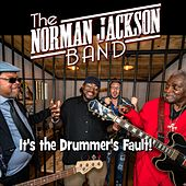 It's the Drummer's Fault by The Norman Jackson Band