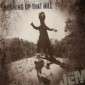 Running Up That Hill by Jem