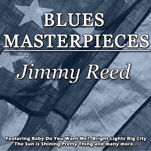 Blues Masterpieces - Jimmy Reed von Jimmy Reed