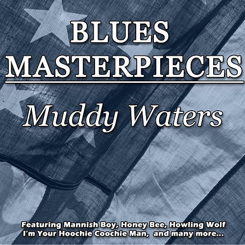 Blues Masterpieces - Muddy Waters de Muddy Waters