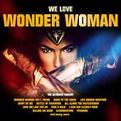 We Love Wonder Woman - The Ultimate Fanlist by Various Artists