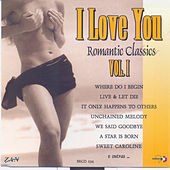 I Love You: Romantic Classics, Vol. 1 by Various Artists