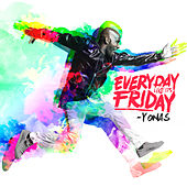 Everyday Like It's Friday by YONAS (1)