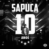 Sapuca 10 Anos (Ao Vivo) by Leandro Sapucahy