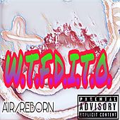 W.T.F.D.I.T.O. by Air