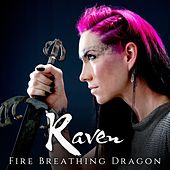Fire Breathing Dragon by Raven