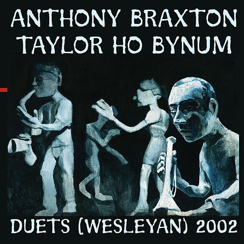 Duets (Wesleyan) 2002 by Anthony Braxton
