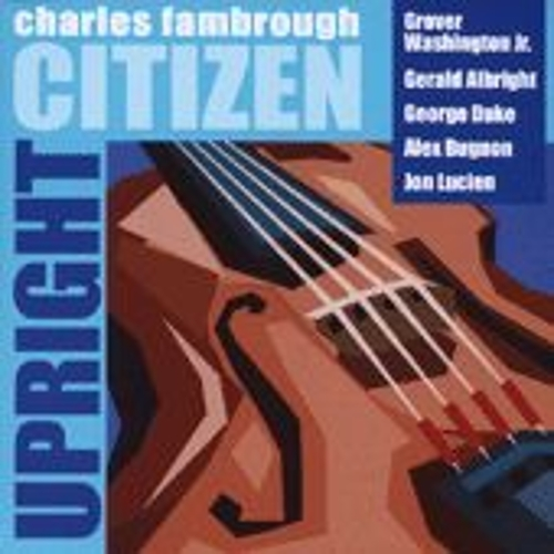 Play & Download Upright Citizen by Charles Fambrough | Napster