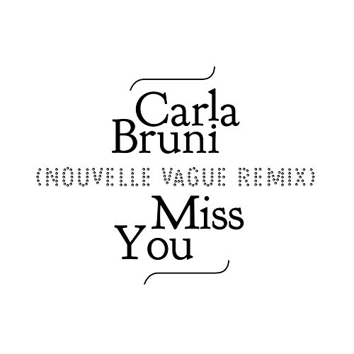 Miss You (Nouvelle Vague Remix) de Carla Bruni