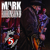 The Mark Robinson Band Live at the 5 Spot by Mark Robinson