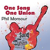 One Song One Union by Phil Monsour