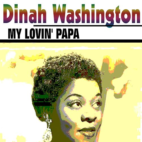 My Lovin' Papa by Dinah Washington