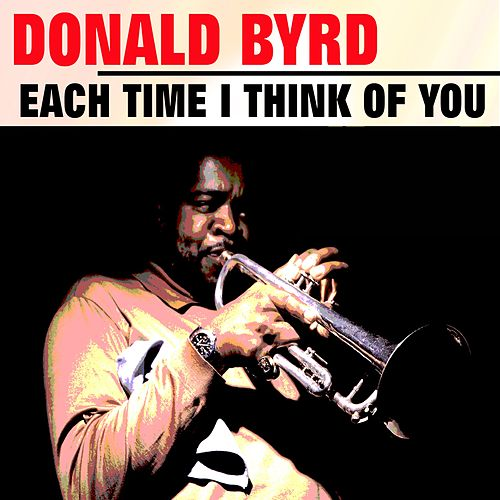 Each Time I Think of you von Donald Byrd