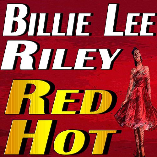 Billy Lee Riley Red Hot de Billy Lee Diddley