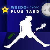 Plus tard by Weedo