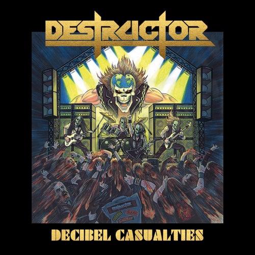 Decibel Casualties by Destructor