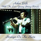 Stranger On The Shore (Analog Source Remaster 2017) by Acker Bilk