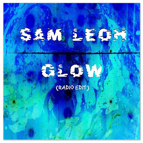 Glow (Radio Edit) by Sam Leoh