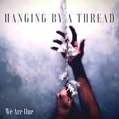 Hanging by a Thread by We Are One