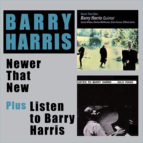 Newer Than New + Listen to Barry Harris (Bonus Track Version) by Barry Harris