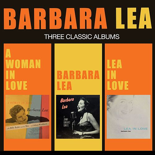 A Woman in Love + Barbara Lea + Lea in Love (Bonus Track Version) by Barbara Lea