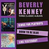 Sings for Playboys + Born to Be Blue + Like Yesterday (Bonus Track Version) by Beverly Kenney
