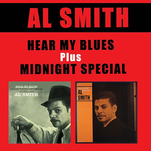 Hear My Blues + Midnight Special by Al Smith