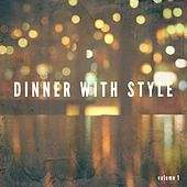 Dinner With Style, Vol. 1 (Finest International Lounge Tunes) by Various Artists