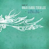 Longing (Best of Omar Faruk Tekbilek) by Omar Faruk Tekbilek