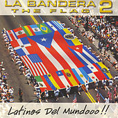 La Bandera (The Flag) 2 by Various Artists