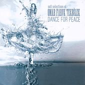 Dance For Peace (Sufi Selections Of Omar Faruk Tekbilek) by Omar Faruk Tekbilek