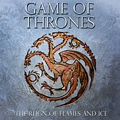 Game of Thrones - The Reign of Flames and Ice by Various Artists