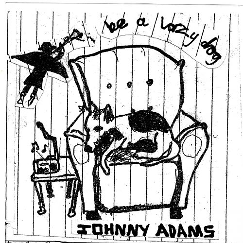 Be a Lazy Dog by Johnny Adams