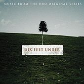Play & Download Six Feet Under [Original TV Soundtrack] by Various Artists | Napster