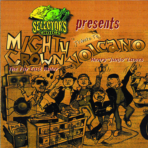 Selector's Choice: Mighty Crown - Tribute to Volcano von Various Artists