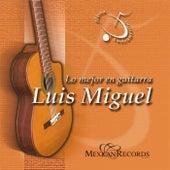 Lo Mejor en Guitarra / Luis Miguel (Musica Instrumental) by Juan Carlos Noroña
