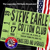 Legendary FM Broadcasts -  The Cotton Club, Atlanta 17th December 1988 de Steve Earle