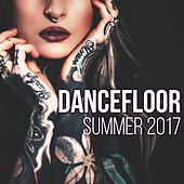 Dancefloor Summer 2017 by Various Artists