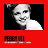 The Man I Love (Remastered) von Peggy Lee