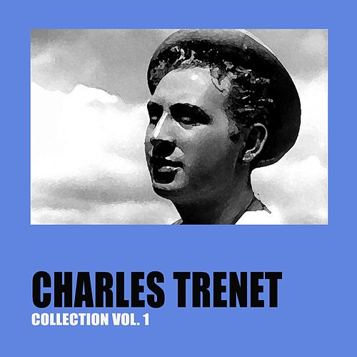 Charles Trenet Collection Vol. 1 by Charles Trenet
