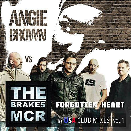 Forgotten Heart (Angie Brown vs. The Brakes) [The USA Club Mixes, Vol.1] by The Brakes
