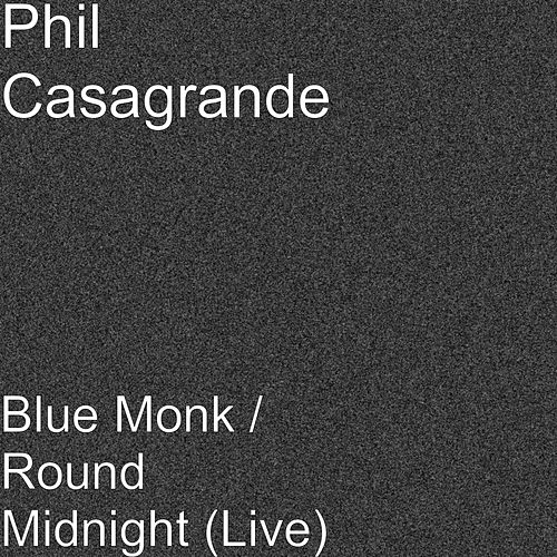 Blue Monk / Round Midnight (Live) by Phil Casagrande