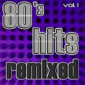 80's Hits Remixed, Vol. 1 (Best of Dance, House, Electro & Techno Club Remixes) by Various Artists