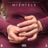 Miéntele (feat. Kartel Montana) by Kevin Roldan
