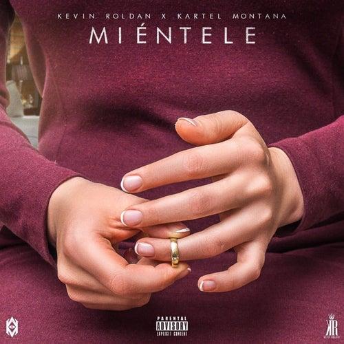 Miéntele (feat. Kartel Montana) de Kevin Roldan