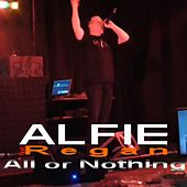 All or Nothing (feat. Regan) by Alfie