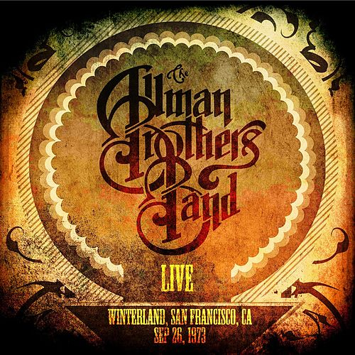 Ramblin' Man Live - Winterland, San Francisco, Sep 26th 1973 von The Allman Brothers Band