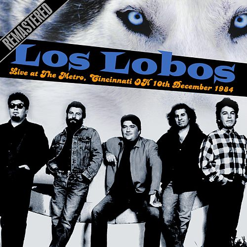 Live at The Metro, Cincinnati OH 10th December 1984 von Los Lobos