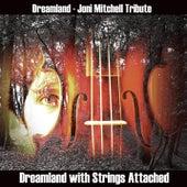 Dreamland - Joni Mitchell Tribute - Single by Dreamland