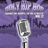 Holy Hip Hop, Vol. 12 by Various Artists